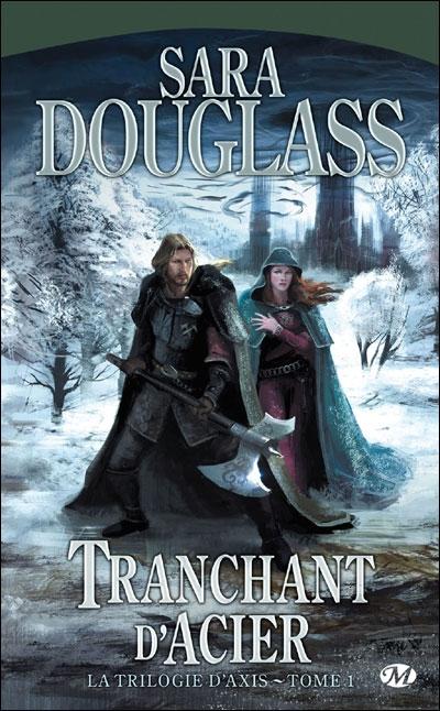 DOUGLASS Sara - LA TRILOGIE D'AXIS - Tome 1 : Tranchant d'Acier La-tri10