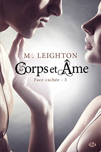 LEIGHTON M. - FACE CACHEE - Tome 3 : Corps et âme Leight10