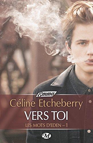 ETCHEBERRY Céline - LES MOTS D'EDEN - Tome 1 : Vers toi Les-mo11
