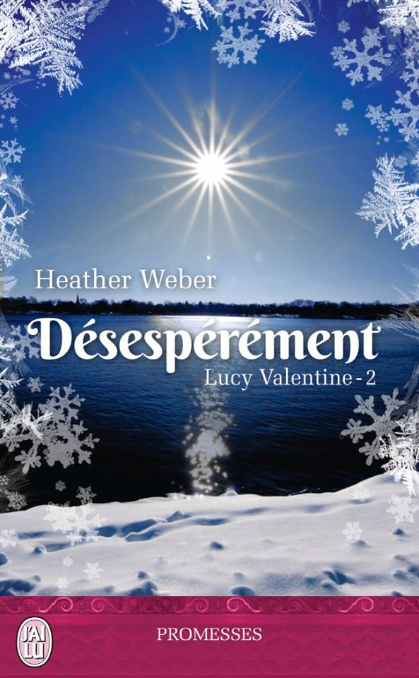 WEBBER Heather - LUCY VALENTINE - Tome 2 : Désespérément Lucy10