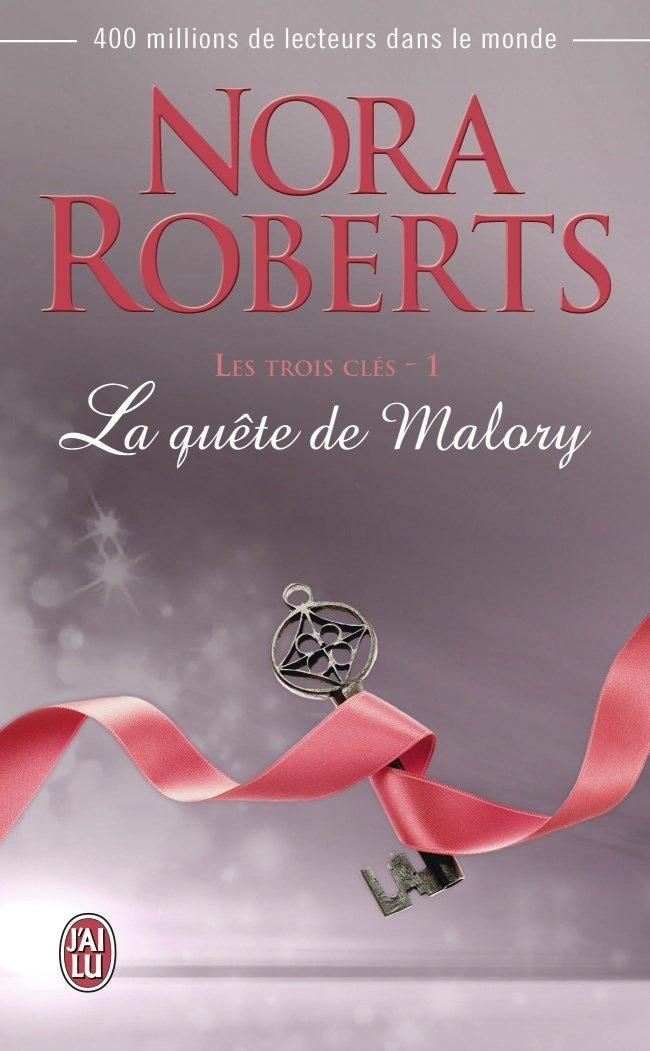 NORA Roberts - LES TROIS CLES - Tome 1 : La quête de Malory Malory10