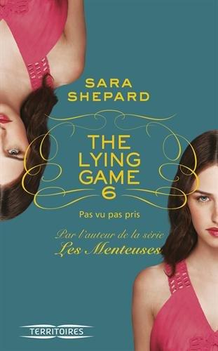 SHEPARD Sarah- THE LYING GAME - Tome 6 : Pas vu, pas pris Menteu10