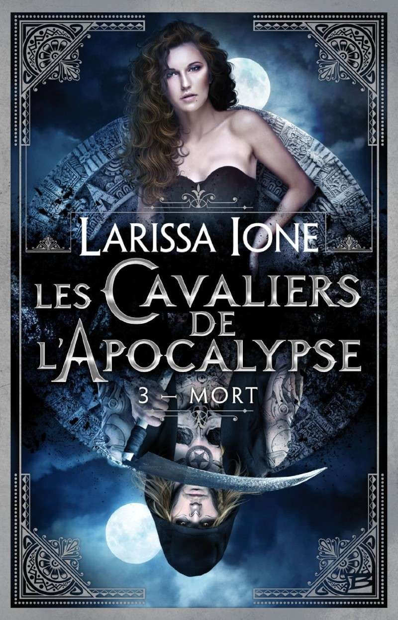 IONE Larissa - LES CAVALIERS DE L'APOCALYPSE - Tome 3 (DEMONICA 8) : Mort Mort10