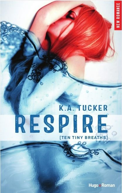 TUCKER K.A. - TEN TINY BREATHS - Tome 1 : Respire  Respir10