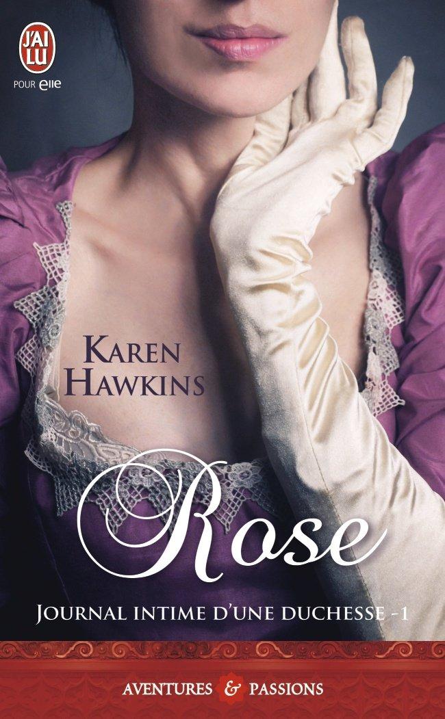 HAWKINS Karen - JOURNAL INTIME D'UNE DUCHESSE - Tome 1 : Rose Rose12