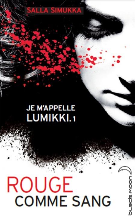SIMUKKA Salla - JE M'APPELLE LUMIKKI - Tome 1 : Rouge Comme le Sang Rouge_10