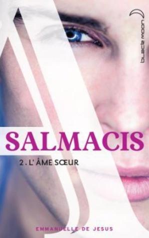 DE JESUS Emmanuelle - SALMACIS - Tome 2 : L'âme soeur d'Emmanuelle Salmac10