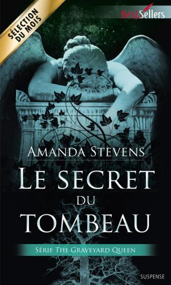 STEVENS Amanda - THE GRAVEYARD QUEEN - Tome 1 : Le secret du tombeau Secret10