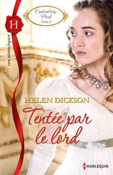 DIKSON Helen - CASTONBURY PARK - Tome 2 : Tentée par le lord Tentae10