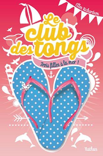 RICHARDSON Ellen - LE CLUB DES TONGS - Tome 2 : Trois filles à la mer Tong210