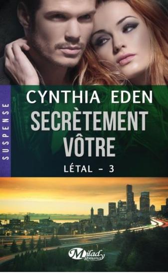 EDEN Cynthia - LETAL - Tome 3 : Secrètement vôtre  Vatre10