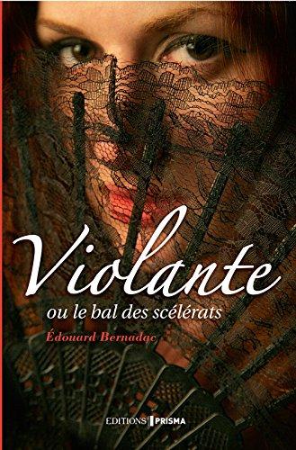BERNADAC Edouard - Violante ou le bal des scélérats Voilan10