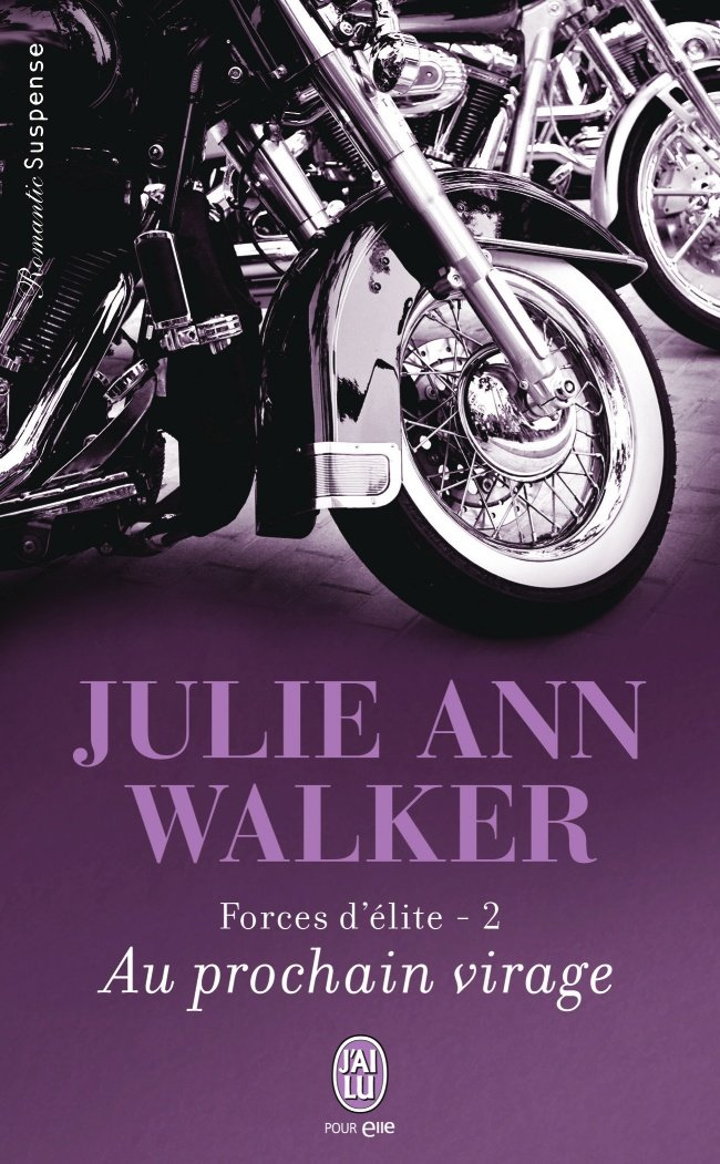WALKER Julie Ann - FORCES D'ELITE - Tome 2 : Au prochain virage Walker10