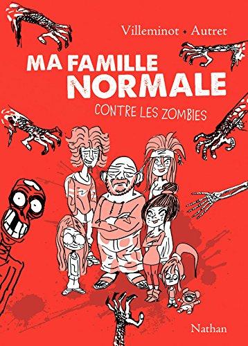 VILLEMINOT Vincent & AUTRET Yann - Ma famille normale contre les zombies Zombie10