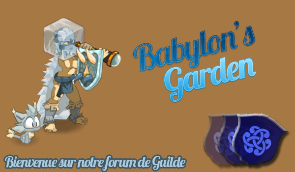 Forum de guide Babylon's Garden