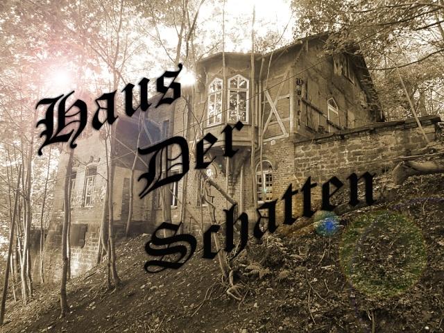 Haus der Schatten
