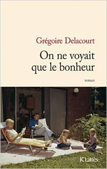 [Delacourt, Grégoire] On ne voyait que le bonheur Indexd10