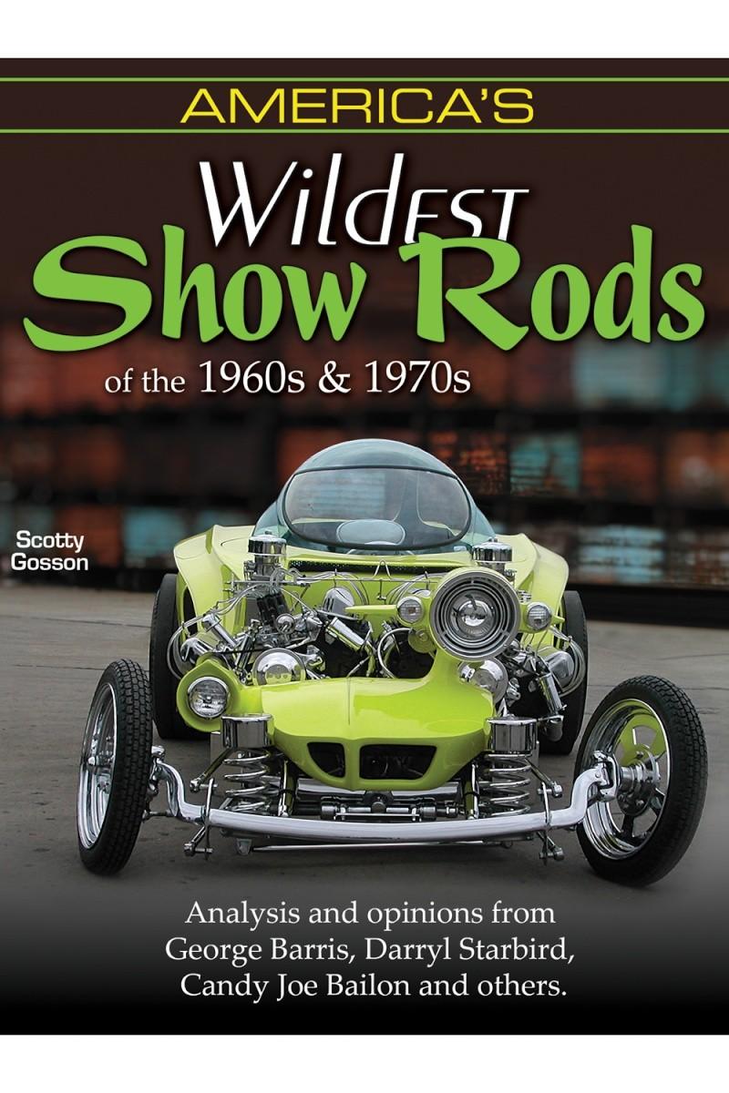 America's Show Rods in the 1960's & 1970's - Scotty Gosson Americ10
