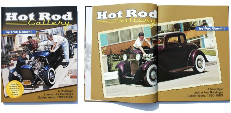Hot Rod Gallery - A Nostalgic Look at Hot Rodding's Golden Years: 1930-1960 - Pat Ganahl Ccc-ho11