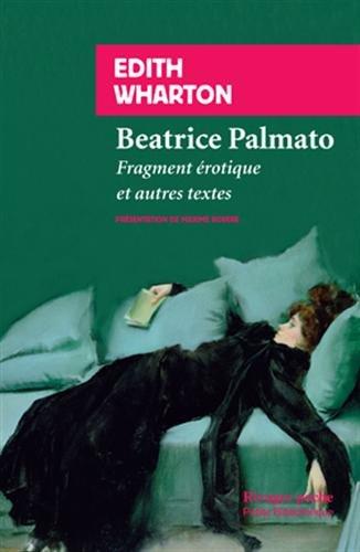 Béatrice Palmato. Fragment érotique et autres textes d'Edith Wharton Beatri10