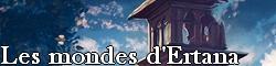 Fiche Partenariat : Les Mondes d'Ertana Ertana12