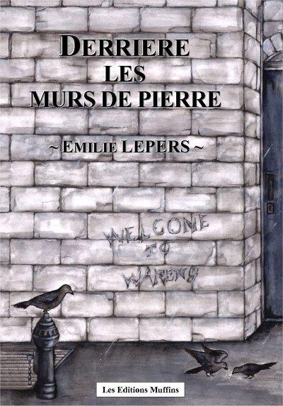 LEPERS Emilie - Derrière les murs de pierre - Tome 1 00014