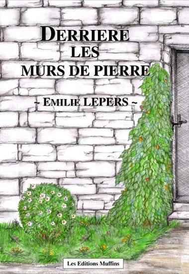 LEPERS Emilie - Derrière les murs de pierre - Tome 2 00015