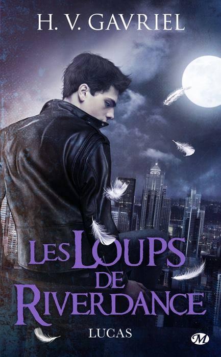GAVRIEL H. V. : LES LOUPS DE RIVERDANCE - Tome 1 : Lucas Lucas10