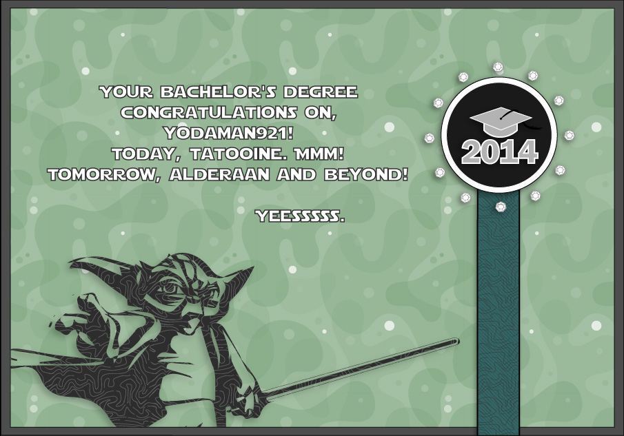 Congratulations on your Graduation, Yodaman921! Yodama11