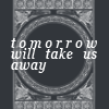 tomorrow will take us away far from home Rsamel10
