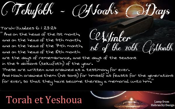 Tekoufoth - Jours de Noah -1er du 10ème Mois Tekufo10