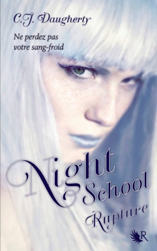 NIGHT SCHOOL (Tome 3) RUPTURE de C.J. Daugherty 31703311