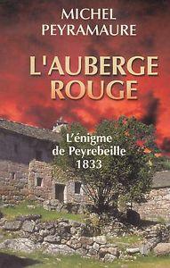 [Peyramaure, Michel] L'auberge rouge -L'énigme de Peyrebeille 1833 Kgrhqy10