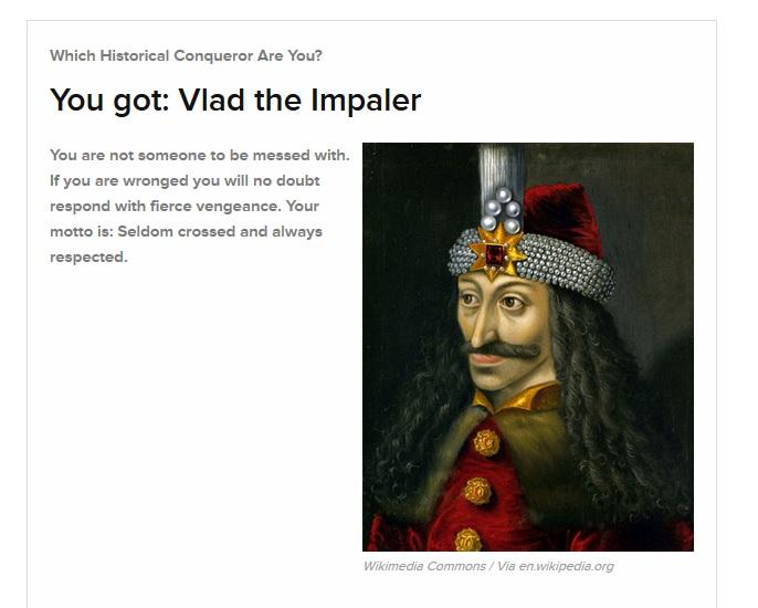 Which Historical Conqueror Are You? Vlad10