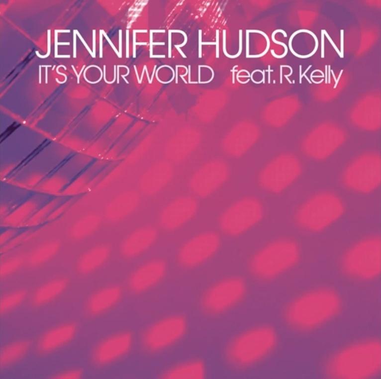 Jennifer Hudson ft. R. Kelly - It's Your World 110