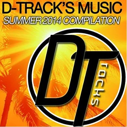 Summer 2014 Compilation by D-Track's Music  D-trac10