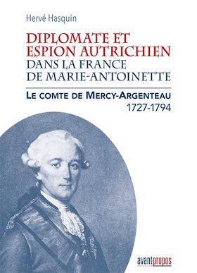 Le comte de Mercy Argenteau, diplomate et espion autrichien. De Hervé Hasquin Hasqui10