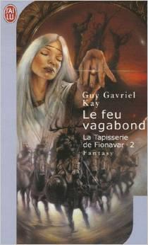 KAY Guy Gavriel - La tapisserie de Fionavar - Tome 2: Le feu vagabond Fion210