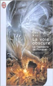 KAY Guy Gavriel - La tapisserie de Fionavar - Tome 3: La voie obscure Fion310