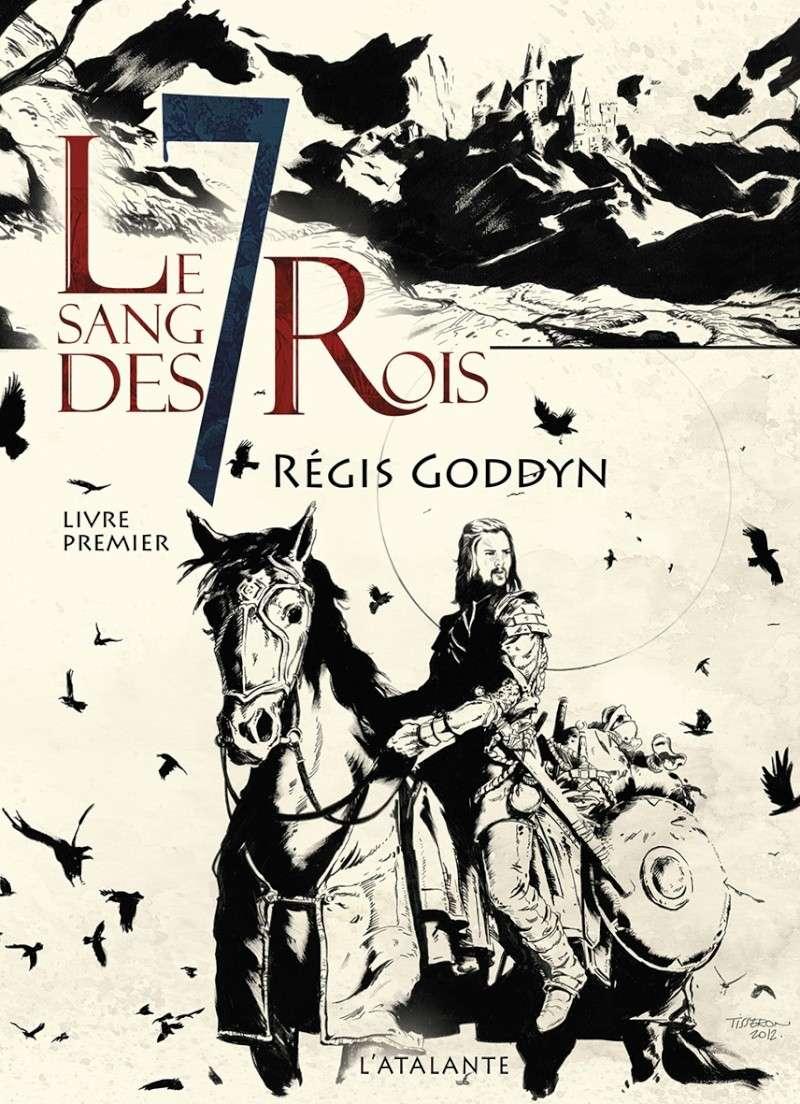 GODDYN Régis - Le sang des 7 rois - Livre premier T110