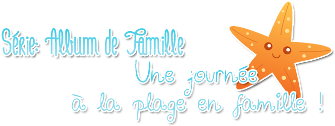 [Clos] Albums de Familles - Une journée à la plage en famille 69380210