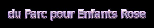 [Clos] L'Agence - Princesse du Parc pour Enfants Rose Duparc10