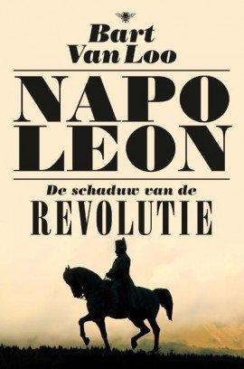 """Livre """"Napoleon, De schaduw van de Revolutie (Bart van Loo) Nap-2710"""