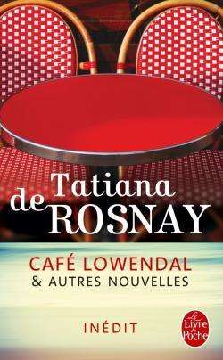 CAFÉ LOWENDAL ET AUTRES NOUVELLES de Tatiana de Rosnay 97822511