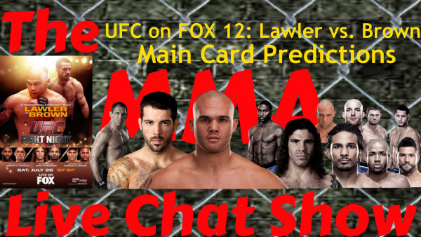 UFC on FOX 12: Lawler vs. Brown Predictions On The MMA Live Chat Show (Live Broadcast) Fox_1210