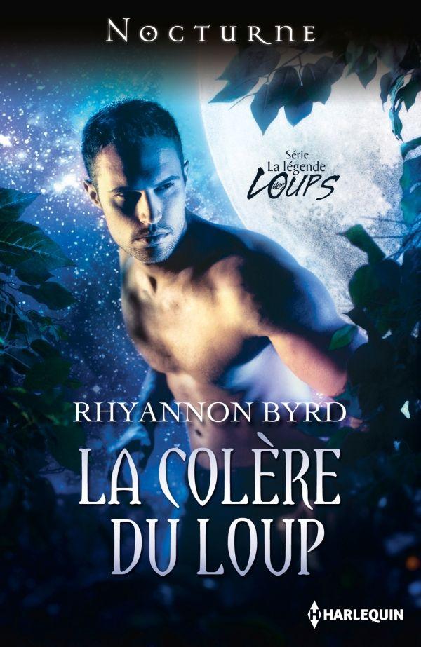 byrd - La légende des loups, tome 4 : La colère du loup de Rhyannon Byrd 97764310