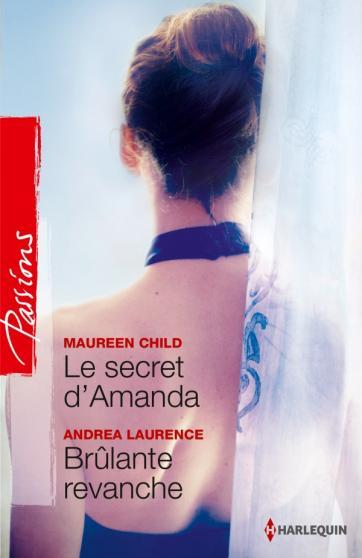 Le secret d'Amanda de Maureen Child / Brûlante revanche d'Andrea Laurence 97822810
