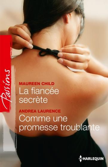 La fiancée secrète de Maureen Child / Comme une promesse troublante d'Andrea Laurence 97822811