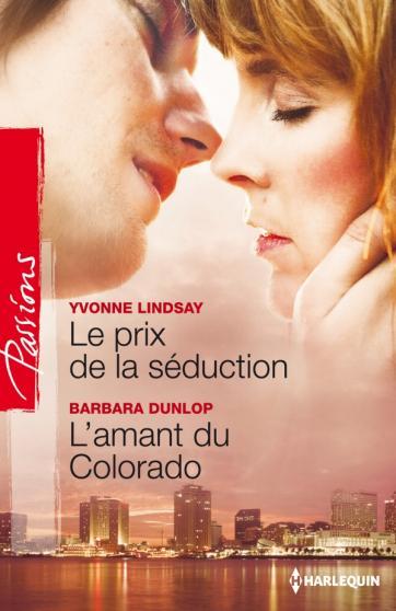Le prix de la séduction d'Yvonne Lindsay / L'amant du Colorado de Barbara Dunlop 97822812