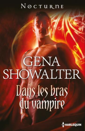 Royal house of shadow, tome 1 : Dans les bras du vampire de Gena Showalter 97822814